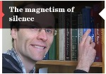 The magnetism of silence