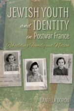 Jewish Youth and Identity in Postwar France: <br /> Rebuilding Family and Nation