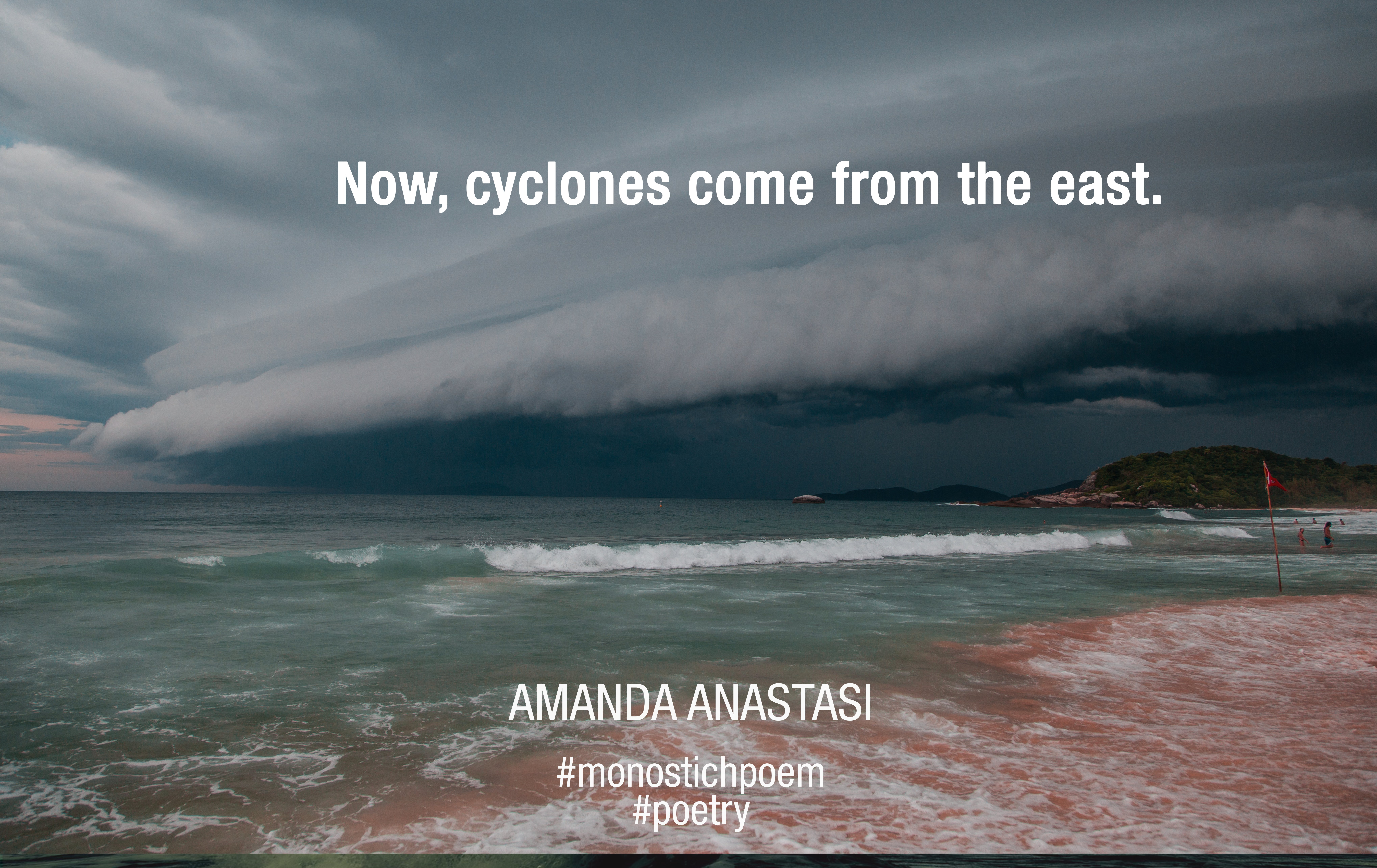 Now, cyclones come from the east.