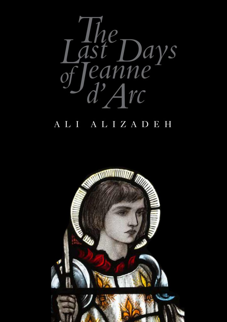 Book cover of The Last Days of Jeanne d'Arc by Ali Alizadeh