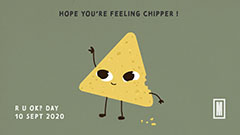 Cartoon triangle tortilla chip with the message: Hope you're feeling chipper