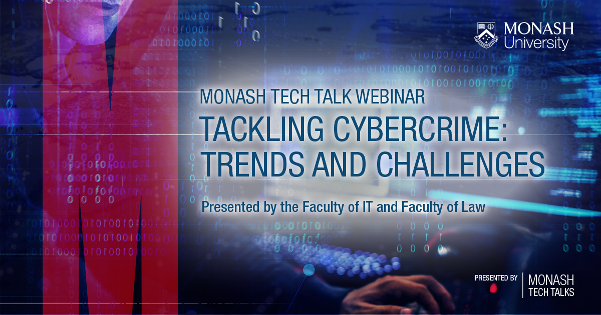 Tackling cybercrime: Trends and challenges – presented by Monash Tech Talks