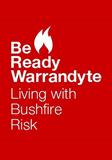 Be Ready Warrandyte – Living with Bushfire Risk