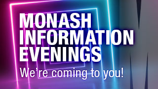 Monash Information Evenings