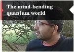 The mind-bending quantum world