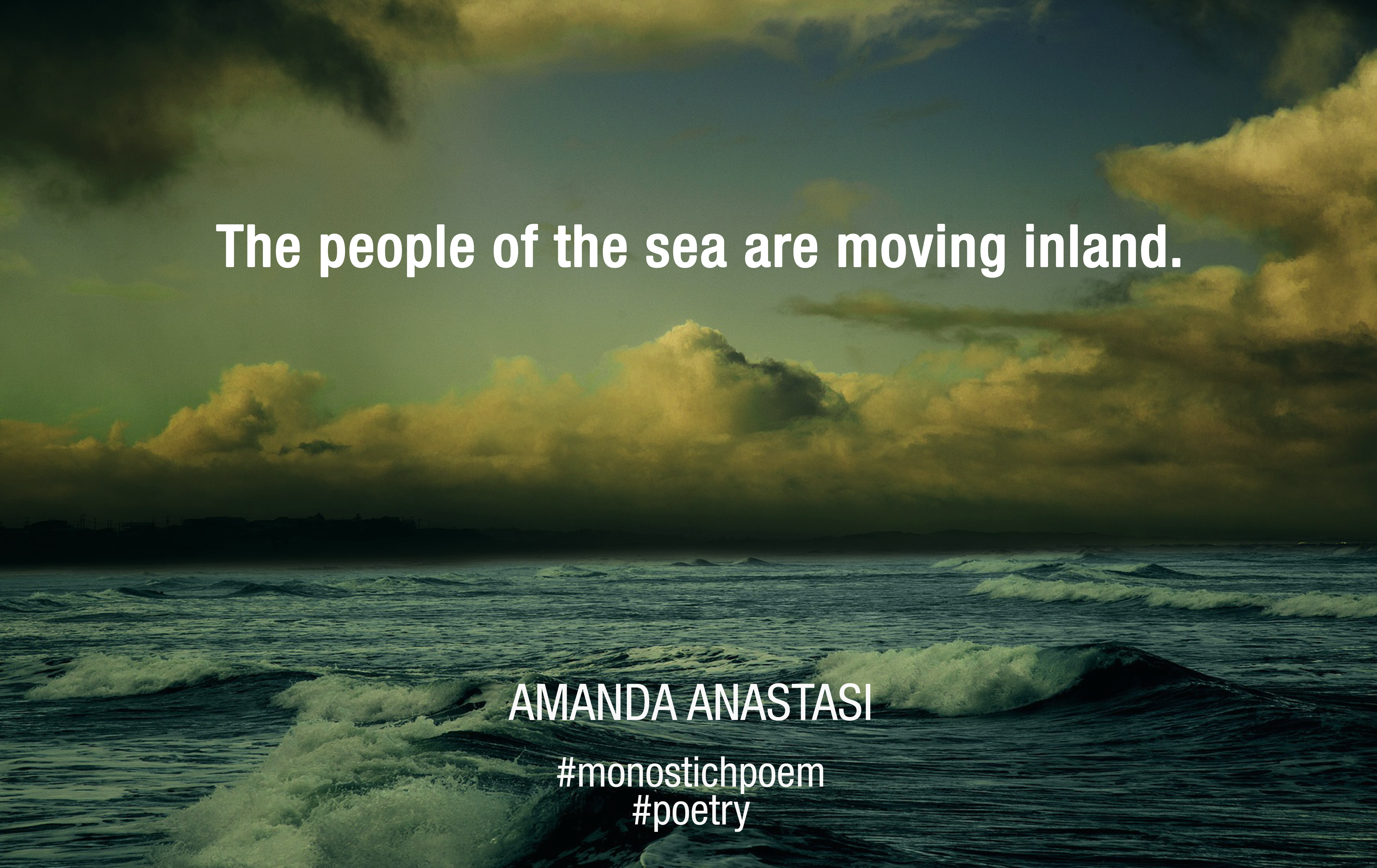 The people of the sea are moving inland.