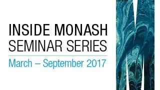 Inside Monash Seminar