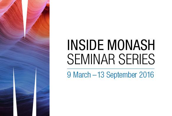 Inside Monash Seminars