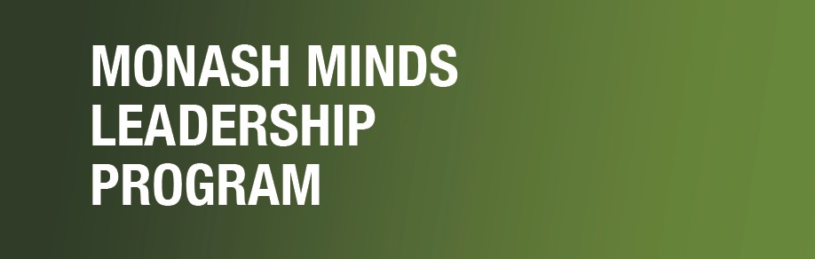 Monash Minds student leadership program. Thinking big.