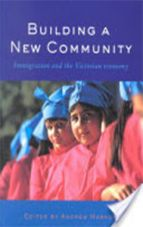 Building a New Community. Immigration and the Victorian Economy (editor, Allen & Unwin, Sydney, 2001)