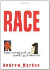 Race: John Howard and the Remaking of Australia (Allen & Unwin, Sydney, 2001)